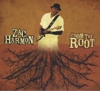 ZAC HARMON - FROM THE ROOT  1