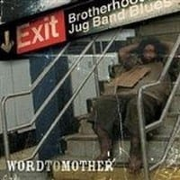 BROTHERHOOD OF THE JUG BAND BLUES - WORD TO MOTHER 1