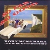 RORY McNAMARA - THE RING OF TRUTH TRIO SO FAR, SO GOOD  1