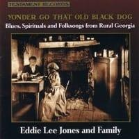 EDDIE LEE JONES & FAMILY - YONDER GO THAT OLD BLACK DOG ? 1
