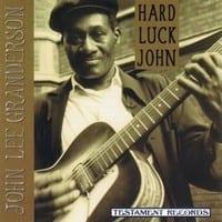 JOHN LEE GRANDERSON - HARD LUCK JOHN  1