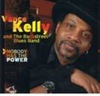 VANCE KELLY & THE BACKSTREET BLUES BAND - NOBODY HAS THE POWER  1